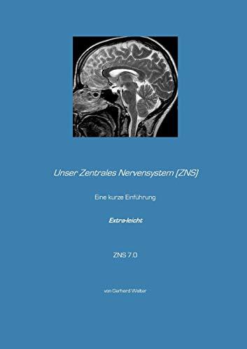 Unser Zentrales Nervensystem (ZNS): Eine kurze Einführung - Extra-leicht