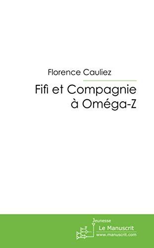 Fifi et Compagnie à Oméga-Z