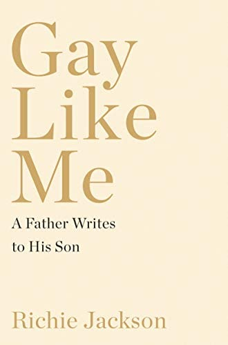 Gay Like Me A Father Writes to His Son product image
