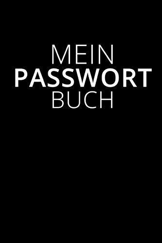 MEIN PASSWORT BUCH: Buch zum Eintragen von Login-Daten und Passwörtern | 100 Seiten zum Notieren der Daten |Nie wieder ihr Passwort vergessen | Format 6x9 DIN A5 | Soft cover matt