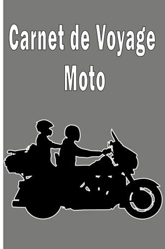 Carnet de Voyage Moto: Livre de sorties à remplir : Préparation, description, photos, souvenirs…
