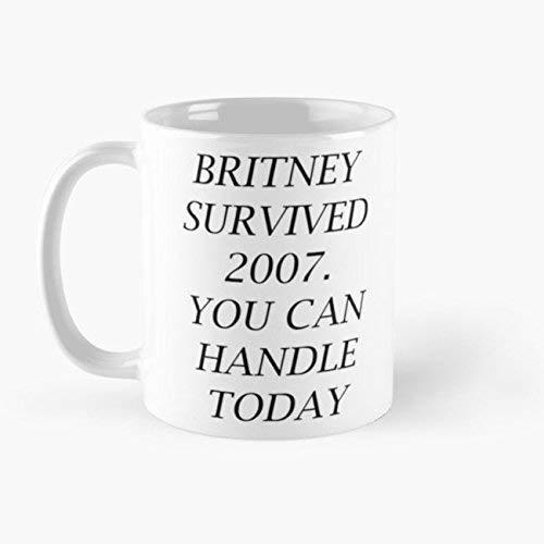 Funny Coffee Mug - Britney Survived 2007. You Can Handle Today - White Mug (11 Oz)