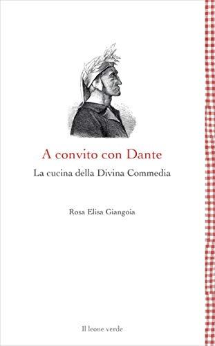 A convito con Dante. La cucina della Divina Commedia