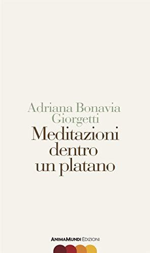 Meditazioni dentro un platano (Scrittura nuda Vol. 13) (Italian Edition) PDF Books