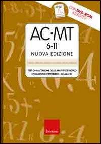 AC-MT 6-11. Test di valutazione delle abilità di calcolo e soluzione dei problemi. Gruppo MT. Con CD-ROM