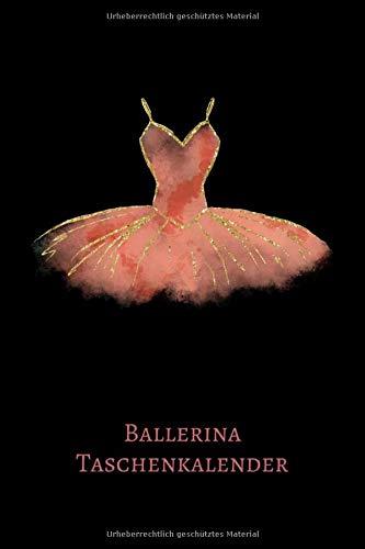 Ballerina Taschenkalender: Ballett Tanz A5 6x9 Tagebuch I Wochenkalender I Jahresplaner I Jahreskalender I Terminplaner