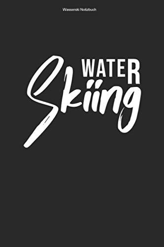 Wasserski Notizbuch: 100 Seiten | Punkteraster | Hobby Wasserskifahrer Wasserskileine Wasserskilift Team Geschenk Wasserskier Wasserskifahren Sport Leine Wasser Ski Sportler