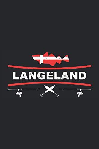 Langeland: Angler Tagebuch zum Dorsch Angeln in Dänemark Langeland. Tolle Geschenkidee für Angler zum Dänemark Angeln gehen auf Langeland - 100 Seiten 6'' x 9'' (15,24cm x 22,86cm) DIN A5 Kariert