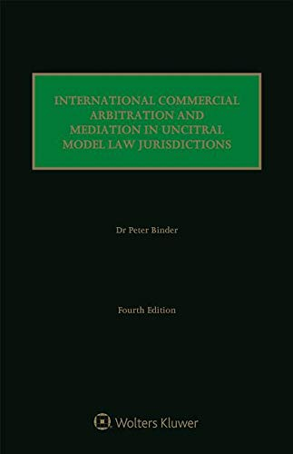 Compare Textbook Prices for International Commercial Arbitration and Mediation in Uncitral Model Law Jurisdictions 4 Edition ISBN 9789041168924 by Peter Binder