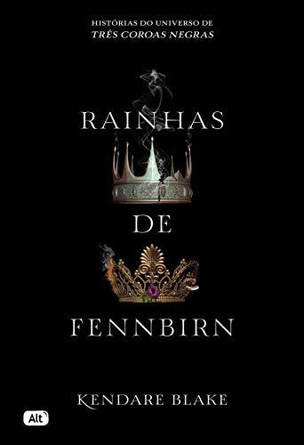 Rainhas de Fennbirn (contos de Três coroas negras)