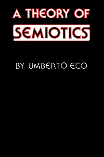 Compare Textbook Prices for A Theory of Semiotics Advances in Semiotics First Edition Edition ISBN 9780253202178 by Eco, Umberto