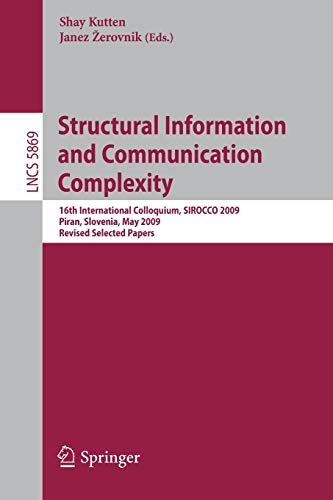 Structural Information and Communication Complexity: 16th International Colloquium, SIROCCO 2009, Piran, Slovenia, May 25-27, 2009, Revised Selected Papers (Lecture Notes in Computer Science, 5869)の詳細を見る
