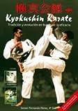 Kyokushin Karate: Tradición y evolución en busca de la eficacia (Deporte y artes...