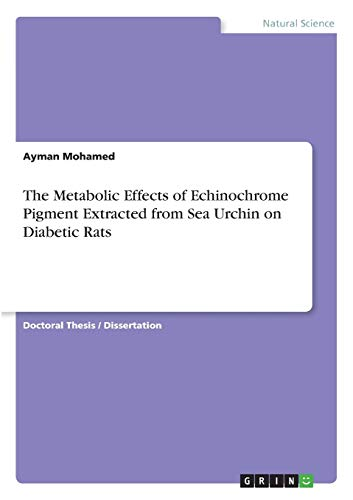 The Metabolic Effects of Echinochrome Pigment Extracted from Sea Urchin on Diabetic Rats