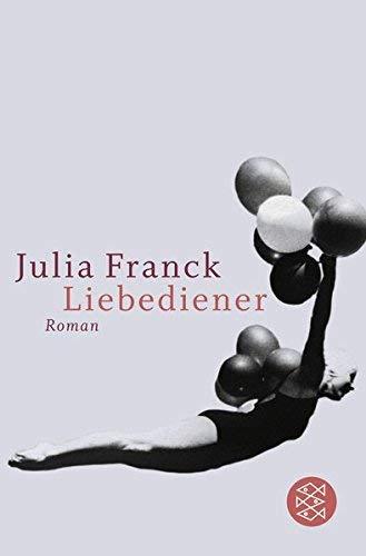 Liebediener: Roman von Julia Franck (25. Oktober 2007) Taschenbuch