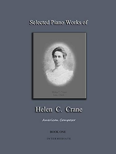 Selected Piano Works of Helen C. Crane - Book One - Intermediate (Selected Piano Music of Helen C. Crane 1) (English Edition)