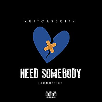 Need Somebody (Acoustic) (Acoustic)