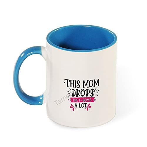 Taza de café con texto en inglés 'This Mom Drops The F Bomb' - Regalo para mamá de hija/hijo/marido, regalo de broma para mamá en el día de la madre/cumpleaños/día del padre Taza de dos tonos