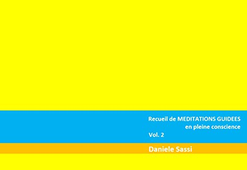 Recueil de MEDITATIONS GUIDEES en pleine conscience: Vol. 2 (French Edition)