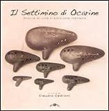 Il settimino di Ocarine. Storia di una tradizione italiana. Con CD Audio...