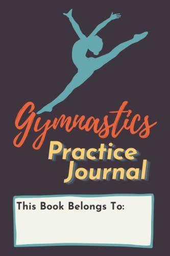 Compare Textbook Prices for Gymnastics Practice Journal: A Daily Practice Log Notebook for Competitive Gymnasts  ISBN 9798495671461 by LeMunyon, Victoria