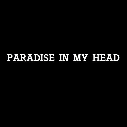 Paradise In My Head
