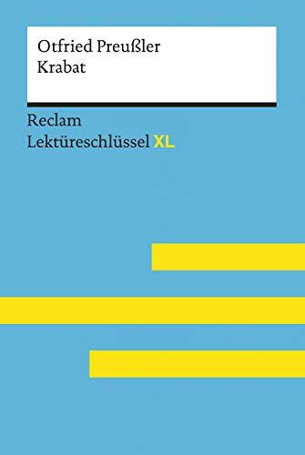 Krabat von Otfried Preußler: Reclam Lektüreschlüssel XL: Lektüreschlüssel mit Inhaltsangabe, Interpretation, Prüfungsaufgaben mit Lösungen, Lernglossar