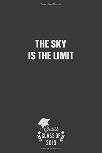 The Sky Is The Limit: Graduation gift blank lined writing journal notebook
