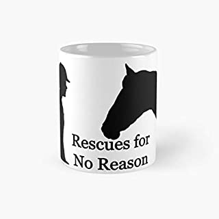 Rescues for No Reason - Funny Gift for Best Friends, Lover