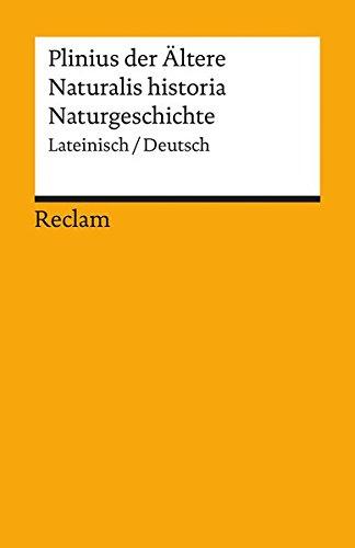 Naturalis historia / Naturgeschichte: Lateinisch/Deutsch (Reclams Universal-Bibliothek)