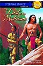 The Last of the Mohicans (Stepping Stone Book Classics (Prebound))