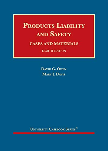 Compare Textbook Prices for Products Liability and Safety, Cases and Materials University Casebook Series 8 Edition ISBN 9781634608213 by Owen, David G.,Davis, Mary J.
