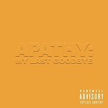 Apathy: My Last Goodbye