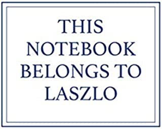 This Notebook Belongs to Laszlo