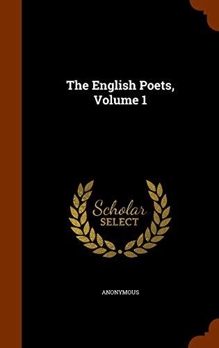 The English Poets, Volume 1