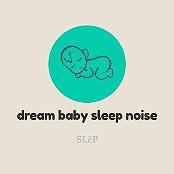Dream Baby Sleep Noise