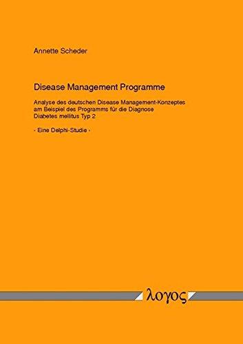 Disease Management Programme Analyse des deutschen Disease Management-Konzeptes am Beispiel des Programms für die Diagnose Diabetes mellitus Typ 2