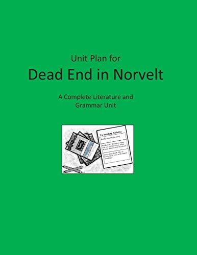 Unit Plan for Dead End in Norvelt: A Complete Literature and Grammar Unit for Grades 4-8