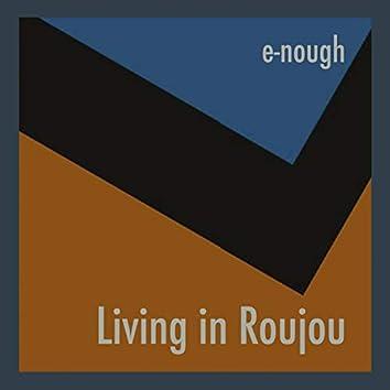 Living in Roujou