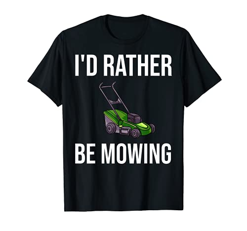 I'd Rather Be Sowing - Cortacésped divertido Camiseta