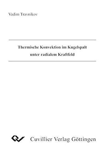 Thermische Konvektion im Kugelspalt unter radialem Kraftfeld