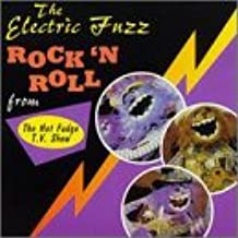 The Electric Fuzz Rock 'N Roll From The Hot Fudge T.V. Show