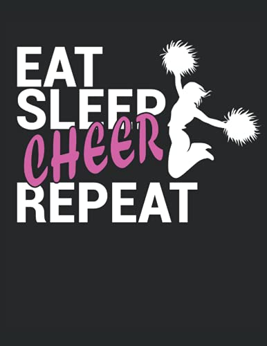 """Eat Sleep Cheer Repeat: Notebook   Line ruled, Letter (8.5""""x11"""" (21.59 x 27,94 cm)), 120 pages, cream paper, matte cover"""