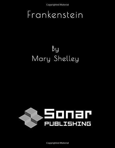 Frankenstein: by Mary Wollstonecraft (Godwin) Shelley