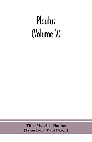 Plautus (Volume V)