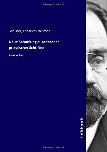 Neue Sammlung auserlesener prosaischer Schriften: Zweiter Teil