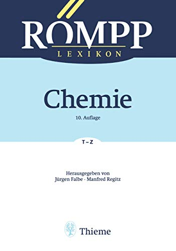RÖMPP Lexikon Chemie, 10. Auflage, 1996-1999: Band 6: T - Z