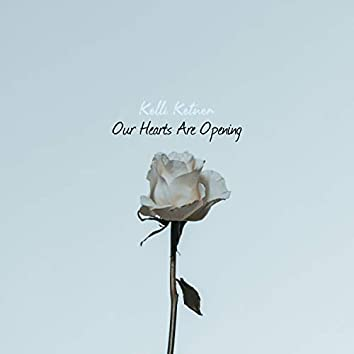 Our Hearts Are Opening