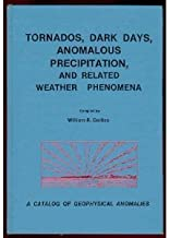 Tornadoes, Dark Days, Anomalous Precipitation, and Related Weather Phenomena