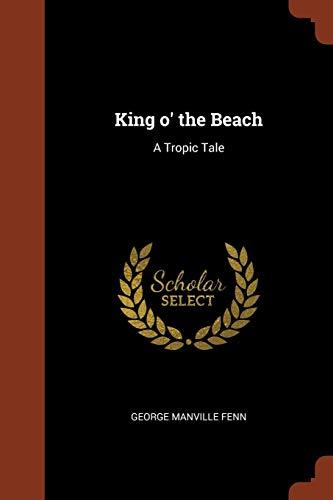 King o the Beach A Tropic Tale